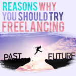 reasons why you should try freelancing