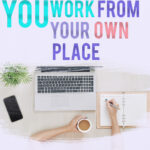 you work from your own place