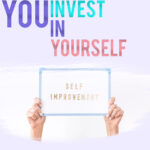 you invest inn yourself